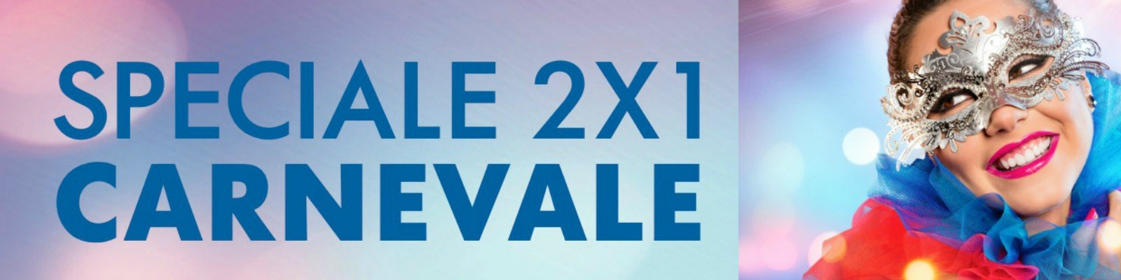 Carnevale Speciale 2x1